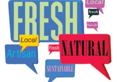 Buzz words like fresh, natural, sustainable, and local are popular in ads today.